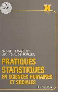Jean-Claude Porlier et Gabriel Langouët - Pratiques statistiques en sciences humaines et sociales.