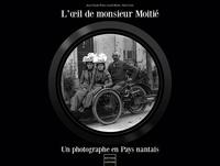 Jean Claude Potet et Alain Croix - L'oeil de monsieur Moitié - Un photographe en Pays nantais.