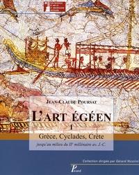 Jean-Claude Poursat - L'art égéen - Tome 1, Grèce, Cyclades, Crète jusqu'au milieu du IIe millénaire avant J-C.