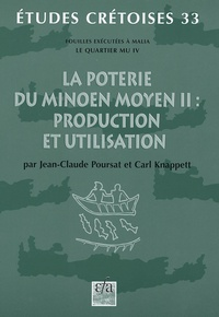 Jean-Claude Poursat et Carl Knappett - La poterie du Minoen Moyen - Tome 2: Production et utilisation.