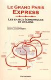 Jean-Claude Prager - Le Grand Paris Express - Les enjeux économiques et urbains.