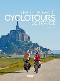 Jean-Claude Praire - Les plus beaux cyclotours de France.