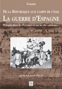 La guerre dEspagne - De la République aux camps de lexil, Réfugiés dans les Pyrénées et sur la côte catalane.pdf