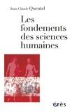 Jean-Claude Quentel - Les fondements des sciences humaines.