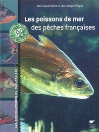 Jean-Claude Quéro et Jean-Jacques Vayne - Les poissons de mer des pêches françaises.