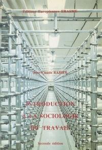 Jean-Claude Rabier - Introduction à la sociologie du travail.