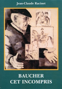 Jean-Claude Racinet - Baucher cet incompris.