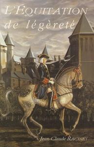 Jean-Claude Racinet - L'équitation de légèreté.