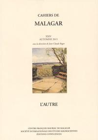 Jean-Claude Ragot - Cahiers de Malagar - Tome XXIV : L'autre.