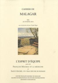 Jean-Claude Ragot - L'esprit d'équipe - Suivi de François Mauriac et la médecine et Saint-André, un vrai décor de roman.