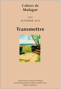 Jean-Claude Ragot - Transmettre - Suivi de L'ici et l'ailleurs : les maisons d'écrivain.