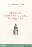 Jean-Claude Ratier - Marcel Thomas-Duval, banquier.
