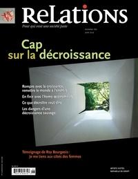 Jean-Claude Ravet et Gregory Baum - Relations. No. 765, Juin 2013 - Cap sur la décroissance.