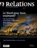 Jean-Claude Ravet et Marcel Duhaime - Relations. No. 764, Avril-Mai 2013 - Le Nord pour tous, vraiment?.