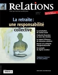 Jean-Claude Ravet et Élisabeth Gibeau - Relations. No. 771, Mars-Avril 2014 - La retraite: une responsabilité collective.