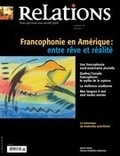 Jean-Claude Ravet et Catherine Caron - Relations. No. 778, Mai-Juin 2015 - Francophonie en Amérique: entre rêve et réalité.
