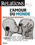 Jean-Claude Ravet et Catherine Caron - Relations. No. 782, Janvier-Février 2016 - L'amour du monde- socle de toute résistance.