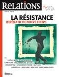 Jean-Claude Ravet et Catherine Caron - Relations. No. 783, Mars-Avril 2016 - La résistance, impératif de notre temps.