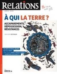 Jean-Claude Ravet et Catherine Caron - Relations. No. 785, Juillet-Août 2016 - À qui la terre? Accaparements, dépossession, résistances.