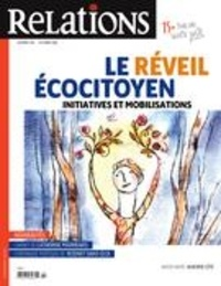 Jean-Claude Ravet et Catherine Caron - Relations. No. 786, Septembre-Octobre 2016 - Le réveil écocitoyen - initiatives et mobilisations.