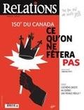Jean-Claude Ravet et Catherine Caron - Relations  : Relations. No. 791, Juillet-Août 2017 - 150e du Canada: ce qu'on ne fêtera pas.