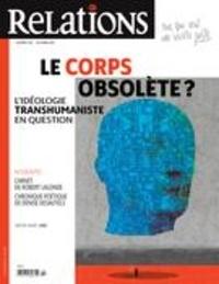 Jean-Claude Ravet et Catherine Caron - Relations  : Relations. No. 792, Septembre-Octobre 2017 - Le corps obsolète? L'idéologie transhumaniste en question.