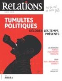 Jean-Claude Ravet et Catherine Caron - Relations  : Relations. No. 795, Mars-Avril 2018 - Tumultes politiques: décoder les temps présents.