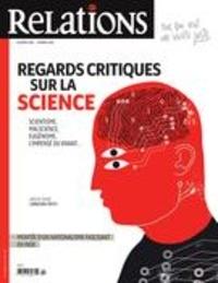 Jean-Claude Ravet et Catherine Caron - Relations  : Relations. No. 800, Janvier-Février 2019 - Regards critiques sur la science.