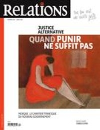 Jean-Claude Ravet et Catherine Caron - Relations  : Relations. No. 801, Mars-Avril 2019 - Justice alternative : quand punir ne suffit pas.