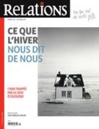 Jean-Claude Ravet et Catherine Caron - Relations  : Relations. No. 805, Novembre-Décembre 2019 - Ce que l'hiver nous dit de nous.