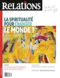 Jean-Claude Ravet et Catherine Caron - Relations  : Relations. No. 809, Juillet-Août 2020 - La spiritualité pour changer le monde?.