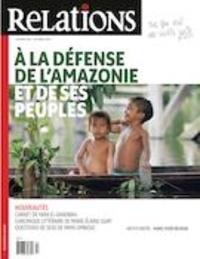 Jean-Claude Ravet et Catherine Caron - Relations  : Relations. No. 810, Septembre-Octobre 2020 - À la défense de l'Amazonie et de ses peuples.