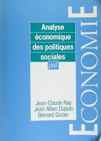 Jean-Claude Ray et Jean-Marc Dupuis - Analyse économique des politiques sociales.