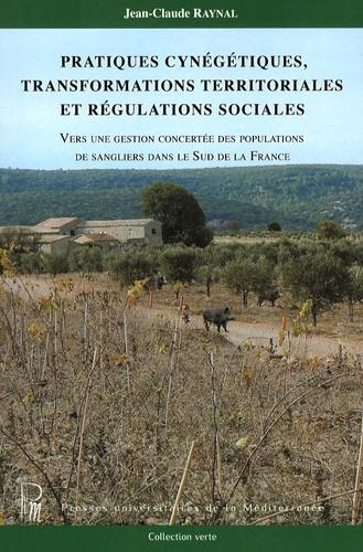 Pratiques cynégétiques, transformations territoriales et régulations sociales. Vers une gestion concertée des populations de sangliers dans le Sud de la France