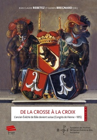 De la crosse à la croix - Lancien évêché de Bâle devient suisse (Congrès de Vienne - 1815).pdf