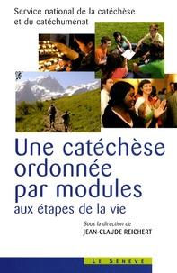 Jean-Claude Reichert - Une catéchèse ordonnée par modules aux étapes de la vie.