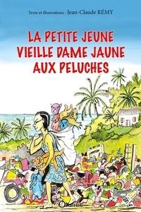 Jean-Claude Rémy - La petite jeune vieille dame jaune aux peluches.