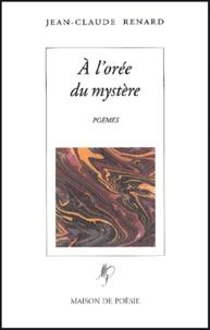 Jean-Claude Renard - A l'orée du mystère.