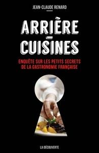 Jean-Claude Renard - Arrière-cuisines - Enquête sur les petits secrets de la gastronomie française.