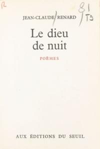 Jean-Claude Renard - Le dieu de nuit.