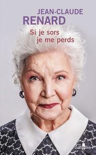 Jean-Claude Renard - Si je sors, je me perds.