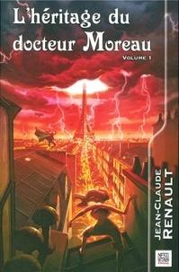 Jean-Claude Renault - L'héritage du docteur Moreau Tome 1 : .