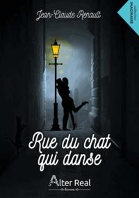 Jean-Claude Renault - Rue du chat qui danse.