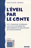 Jean-Claude Renoux - L'éveil par le conte - Petit parcours théorique suivi de 25 historiettes pour parents et éducateurs de jeunes enfants.
