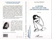 Jean-Claude Renoux - La petite qui voulait voir les montagnes danser - roman noir.