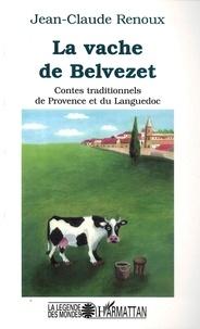 Jean-Claude Renoux - La vache de Belvezet - Contes traditionnels de Provence et du Languedoc.