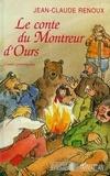 Jean-Claude Renoux - Le conte du montreur d'ours - Et autres contes de Provence et du Languedoc.