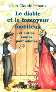 Jean-Claude Renoux - Le diable et le fossoyeur - et autres contes pour adultes.