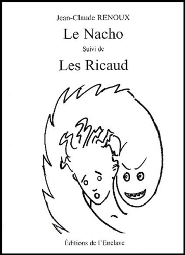 Jean-Claude Renoux - Le Nacho suivi de Les Ricaud.