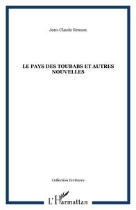 Jean-Claude Renoux - Le Pays de toubabs et autres nouvelles.